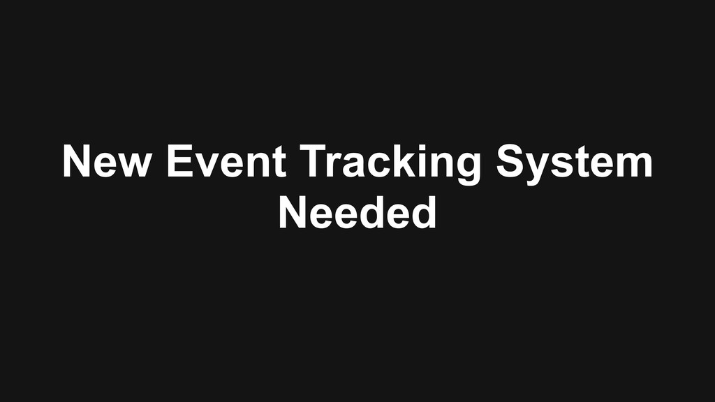 New Event Tracking System
