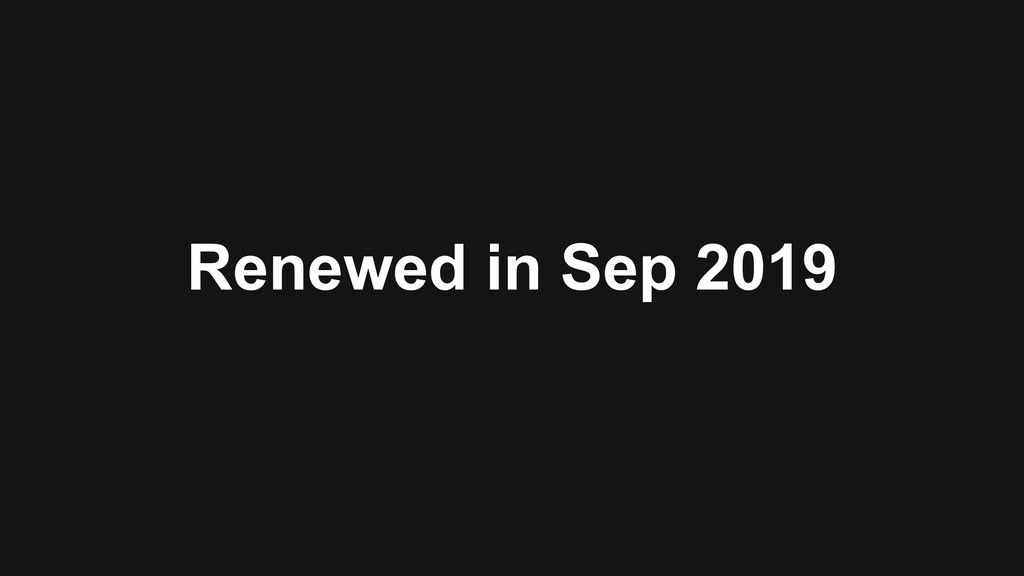Renewed in Sep 2019