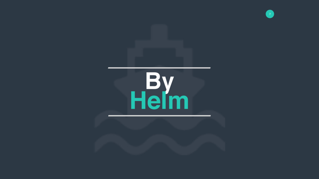 7 By Helm