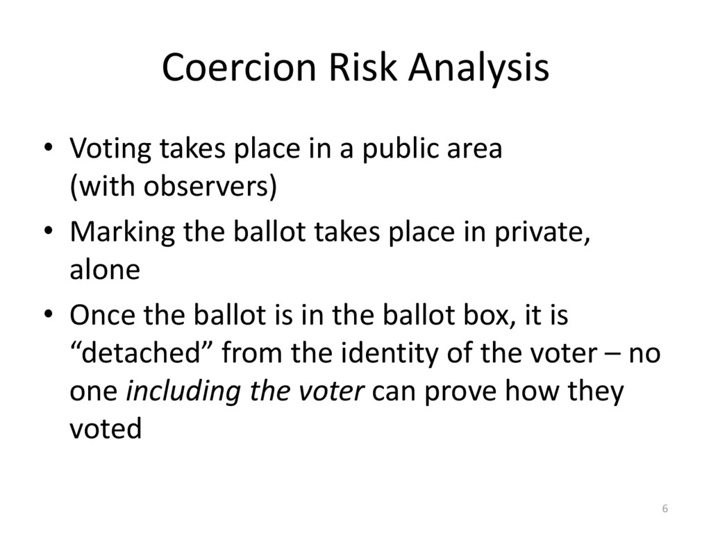 Coercion Risk Analysis • Voting takes place in ...