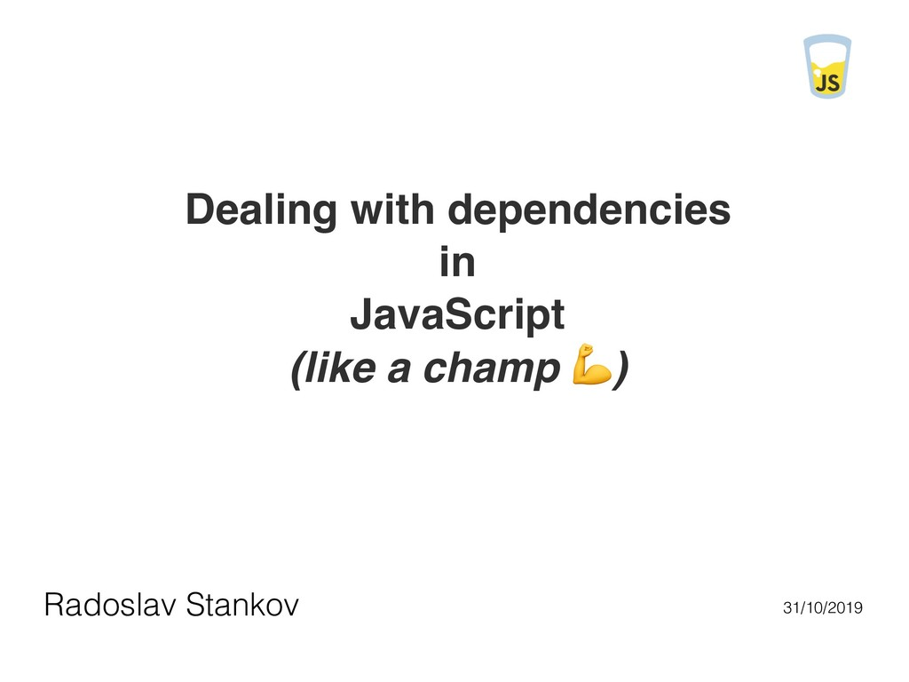 Dealing with dependencies in JavaScript (like a...