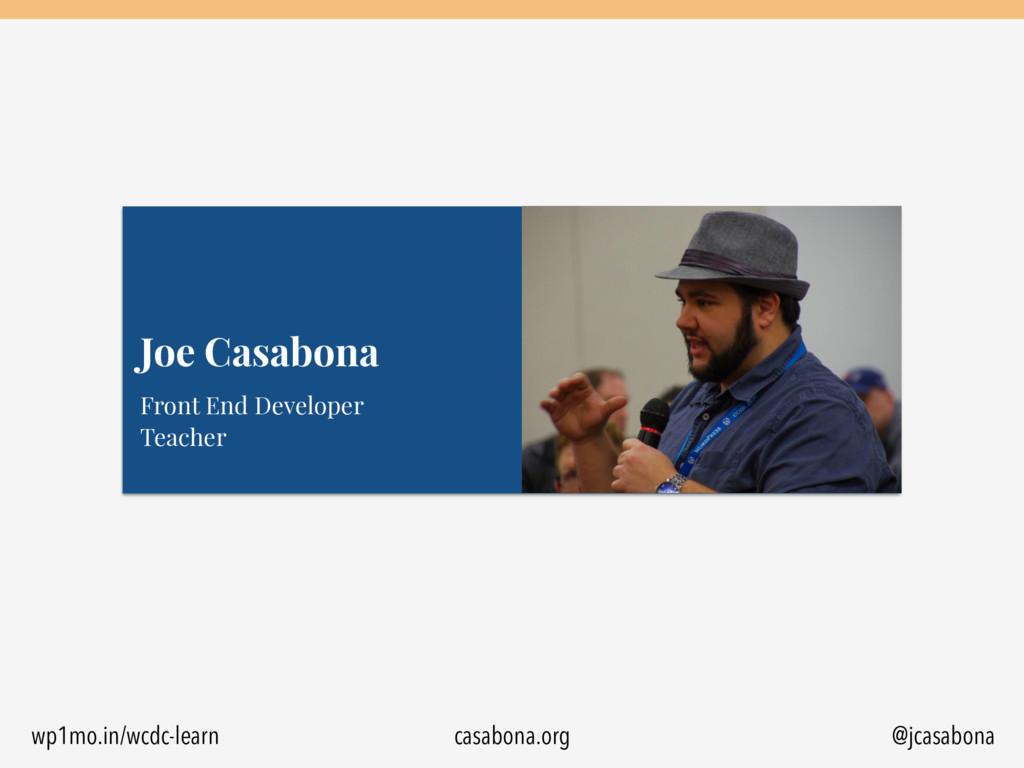 @jcasabona Front End Developer  Teacher Joe Ca...