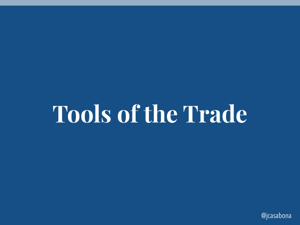 @jcasabona Tools of the Trade