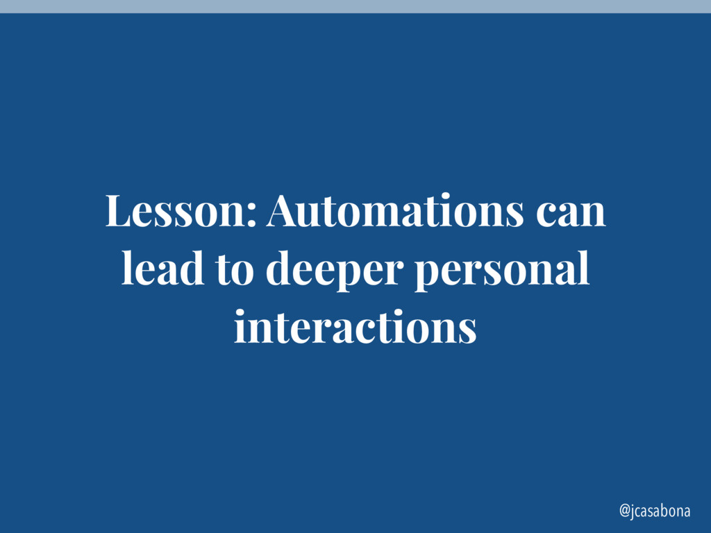 @jcasabona Lesson: Automations can lead to deep...