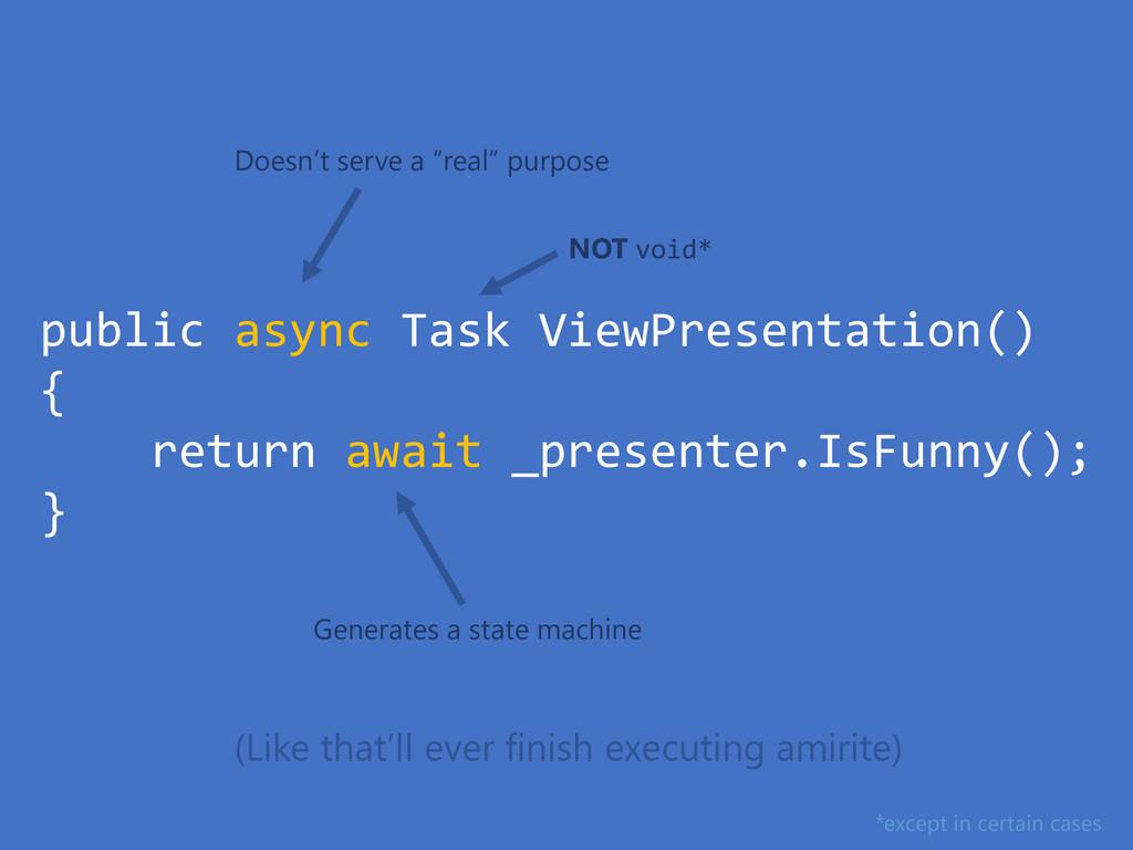 public async Task ViewPresentation() { return a...