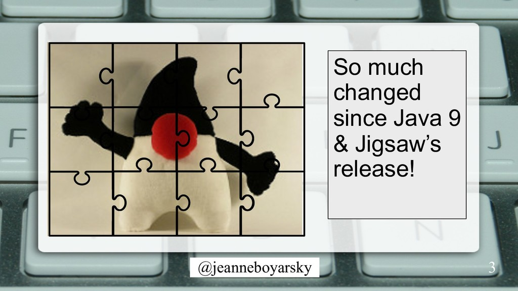 @jeanneboyarsky So much changed since Java 9 & ...