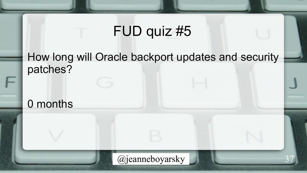 @jeanneboyarsky FUD quiz #5 How long will Oracl...