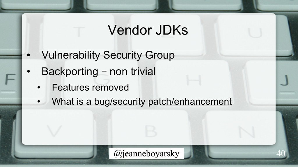 @jeanneboyarsky Vendor JDKs • Vulnerability Se...