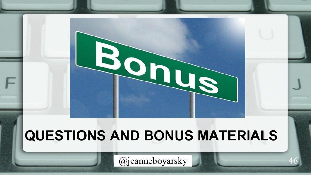 @jeanneboyarsky QUESTIONS AND BONUS MATERIALS 46