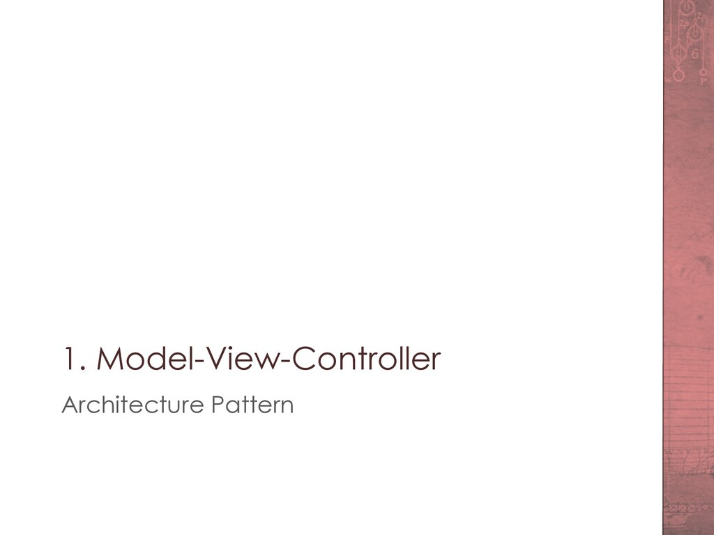 1. Model-View-Controller Architecture Pattern