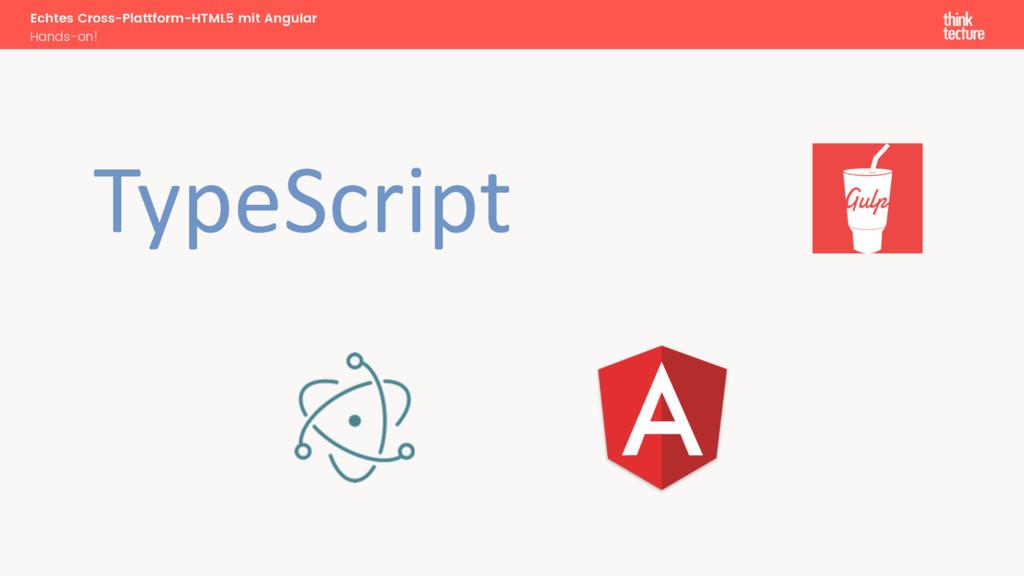 TypeScript Echtes Cross-Plattform-HTML5 mit Ang...