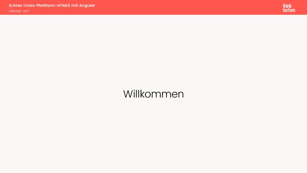 Willkommen Echtes Cross-Plattform-HTML5 mit Ang...