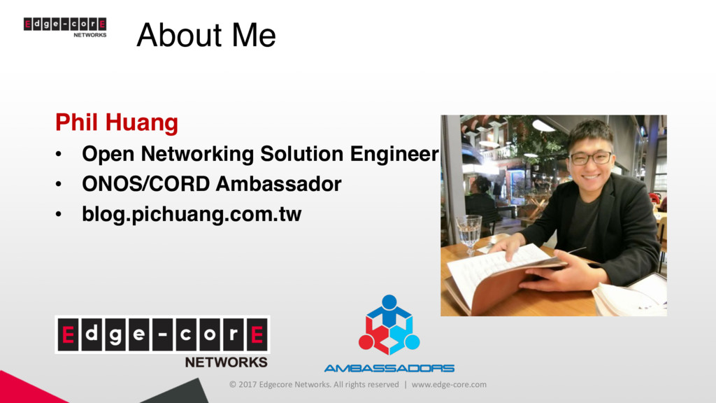 About Me Phil Huang • Open Networking Solution ...