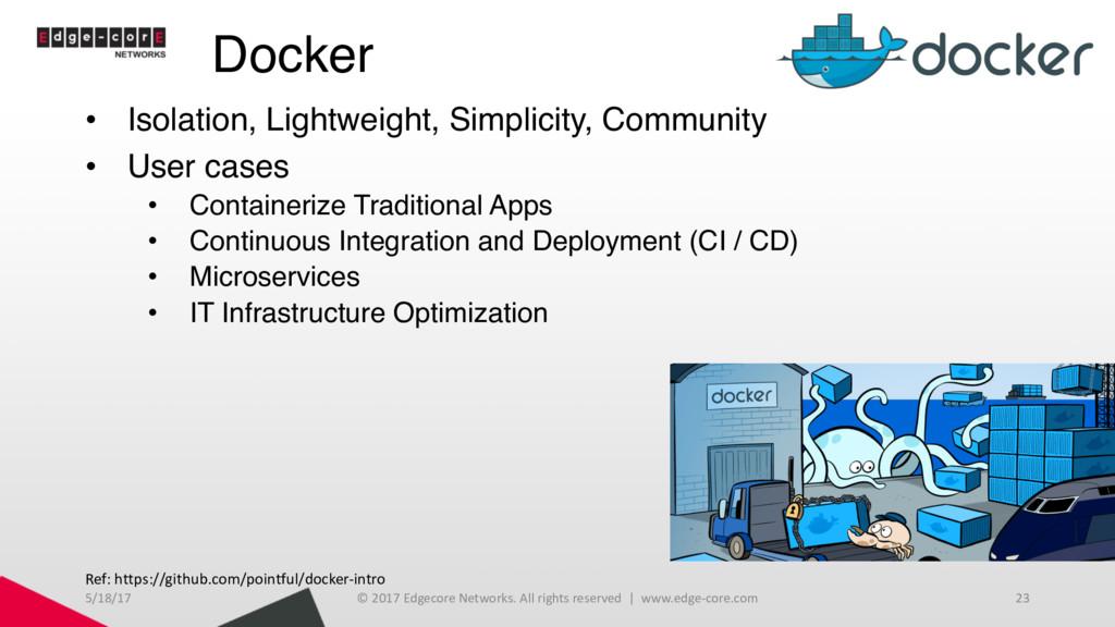 Docker • Isolation, Lightweight, Simplicity, Co...