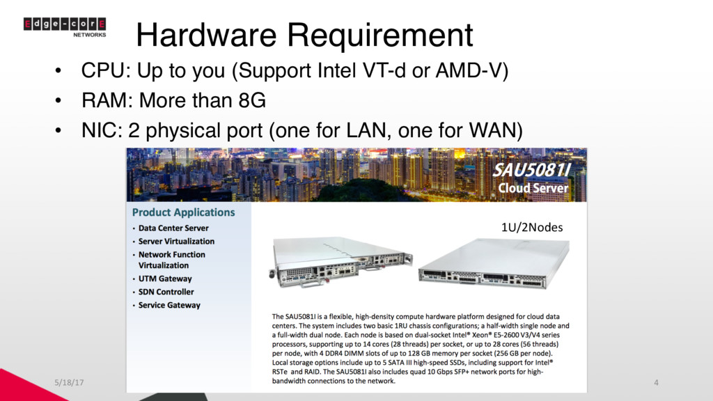 Hardware Requirement • CPU: Up to you (Support ...