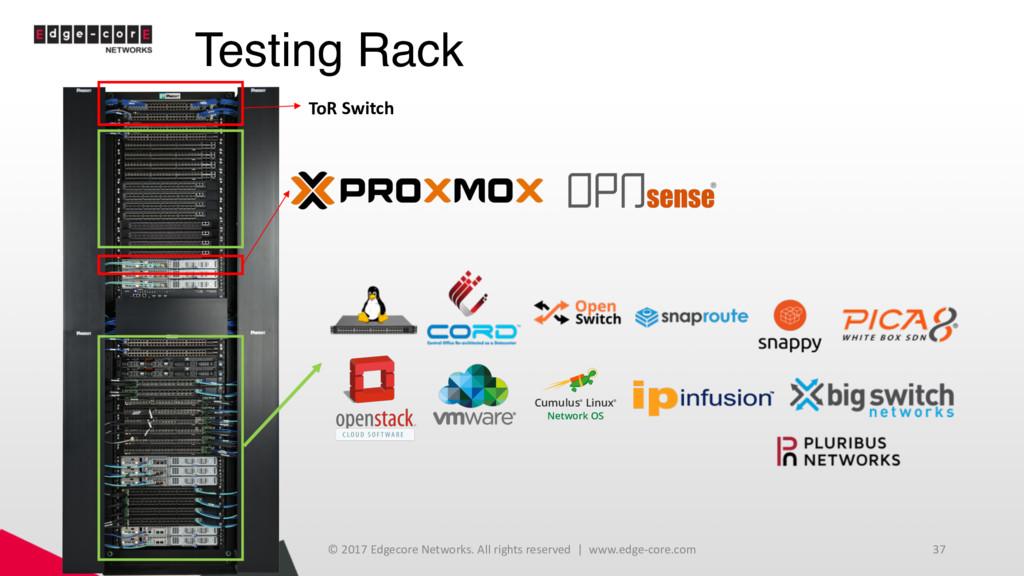 Testing Rack 5/18/17 © 2017 Edgecore Networks. ...