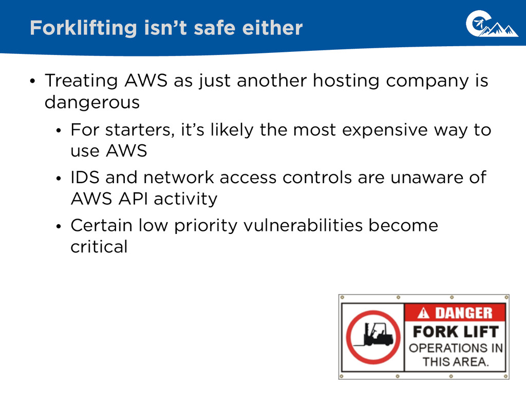 • Treating AWS as just another hosting company ...