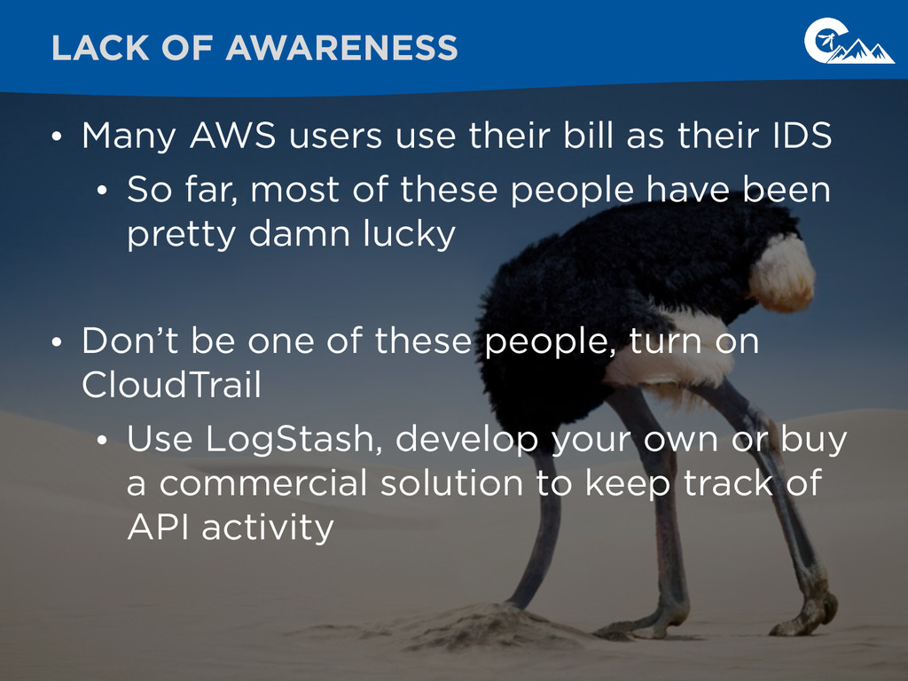 • Many AWS users use their bill as their IDS • ...