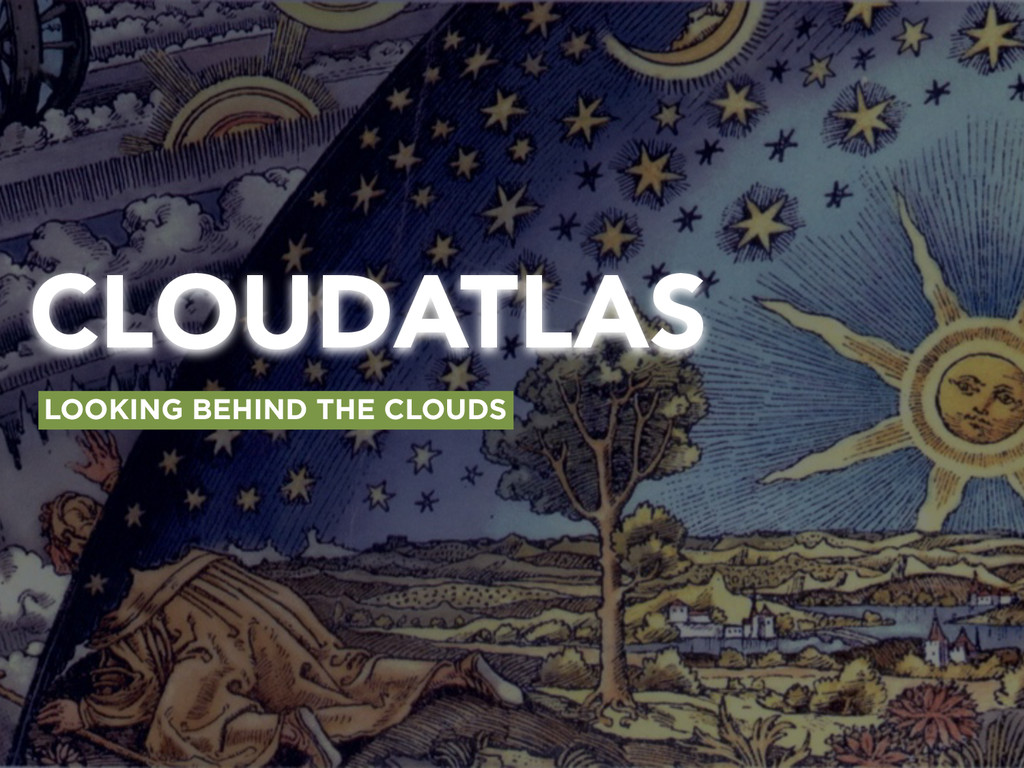 CLOUDATLAS LOOKING BEHIND THE CLOUDS