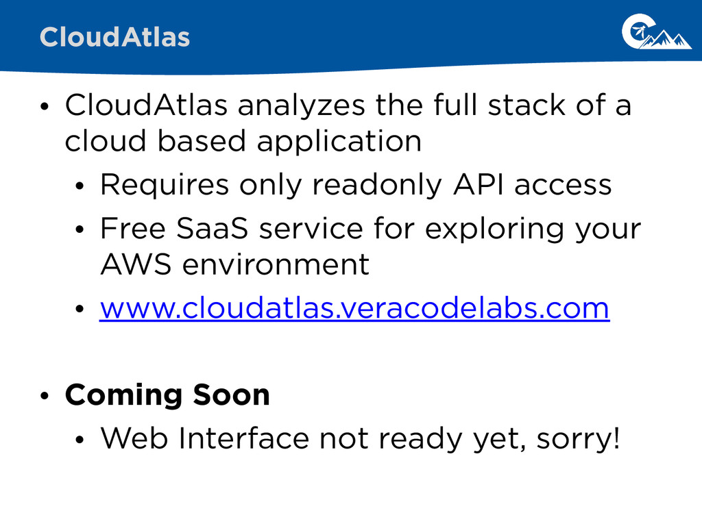 • CloudAtlas analyzes the full stack of a cloud...