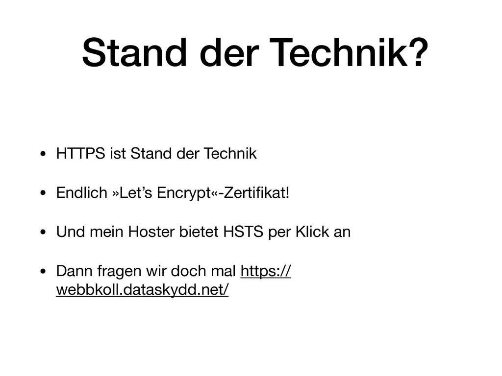 Stand der Technik? • HTTPS ist Stand der Techni...