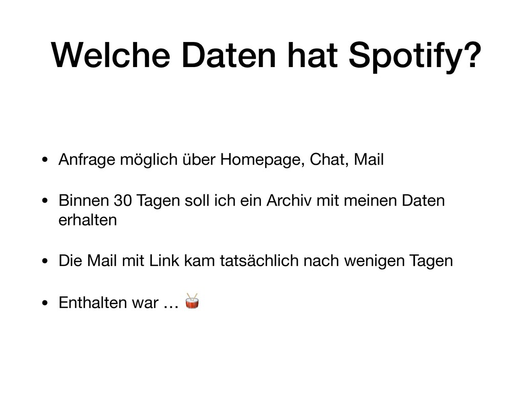 Welche Daten hat Spotify? • Anfrage möglich übe...