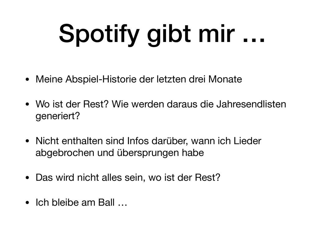 Spotify gibt mir … • Meine Abspiel-Historie der...