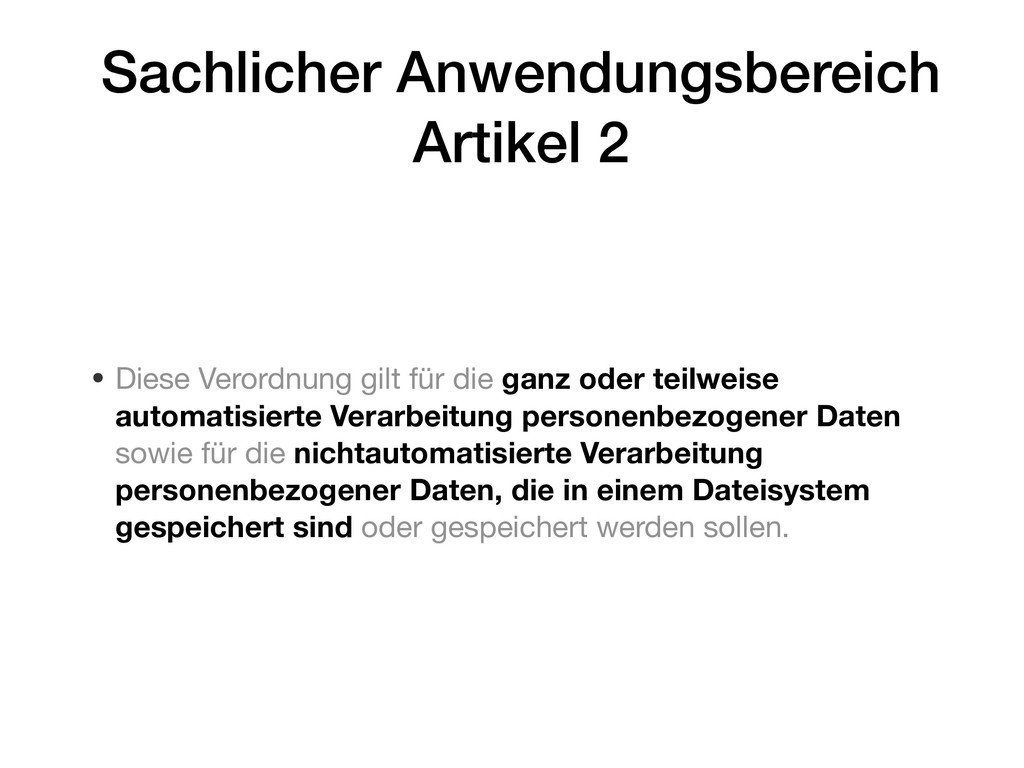 Sachlicher Anwendungsbereich Artikel 2 • Diese ...