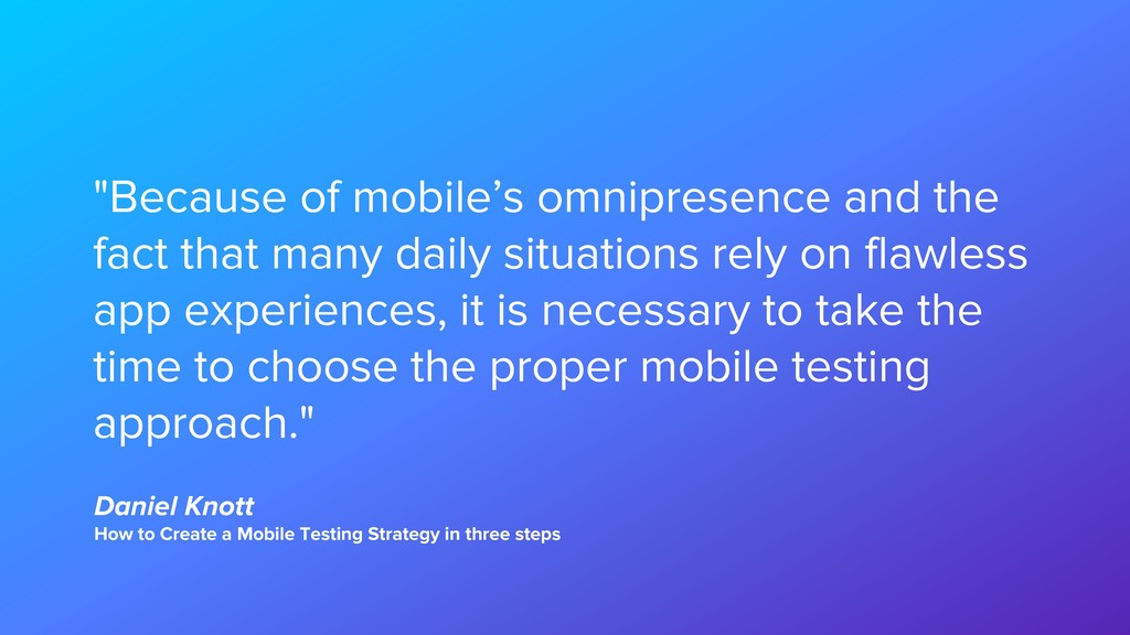 """""""Because of mobile's omnipresence and the fact ..."""