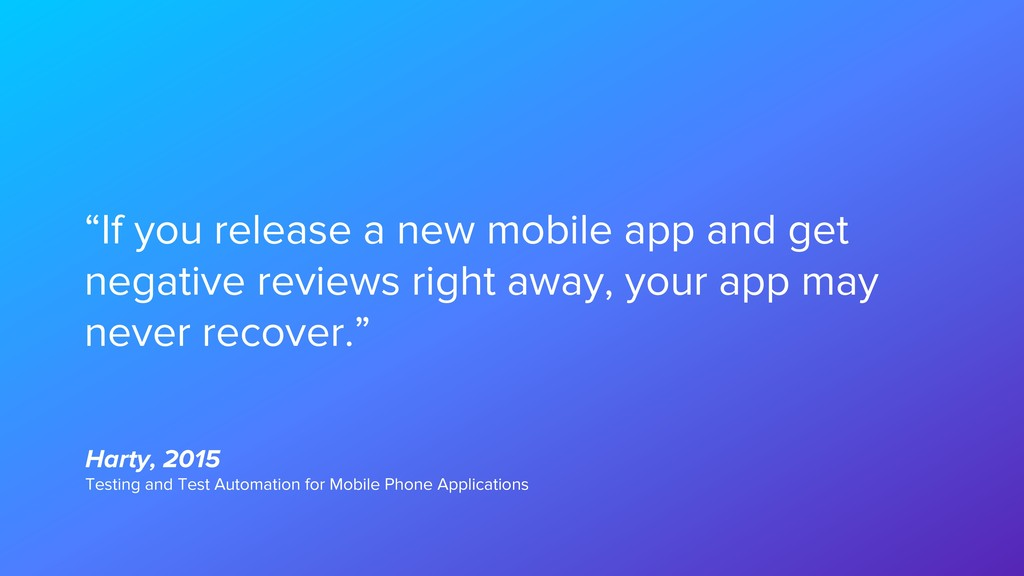 """""""If you release a new mobile app and get negati..."""