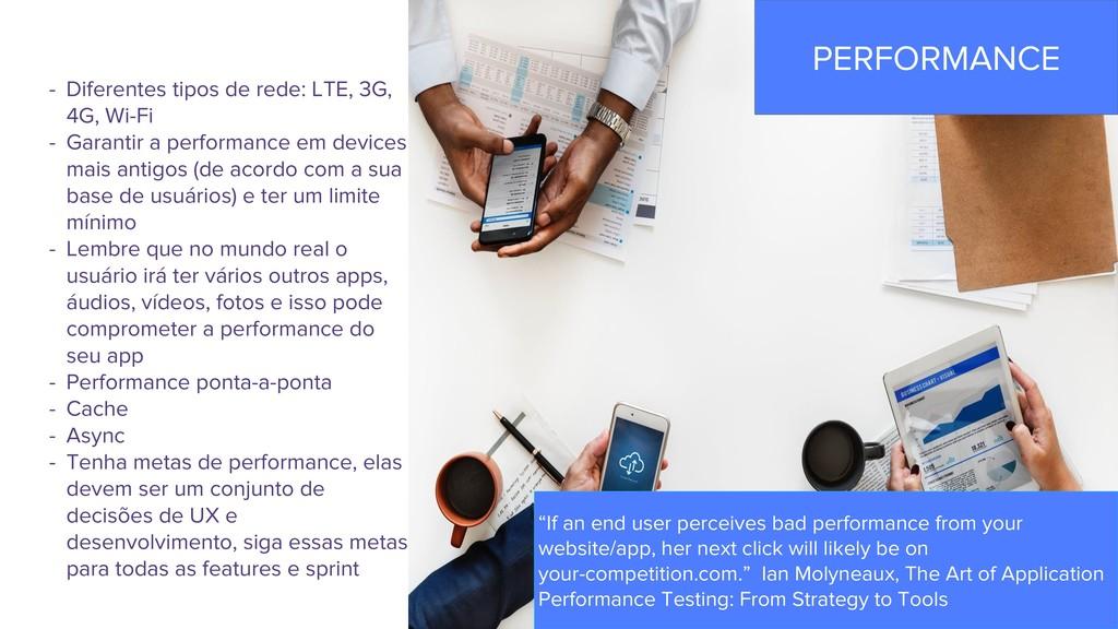 - Diferentes tipos de rede: LTE, 3G, 4G, Wi-Fi ...