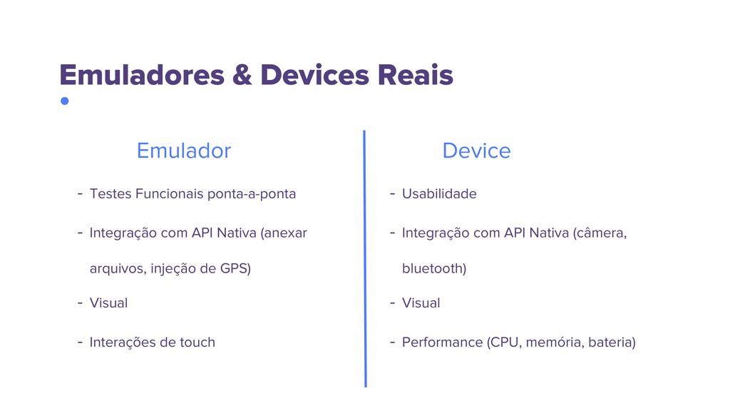 Emuladores & Devices Reais - Testes Funcionais ...