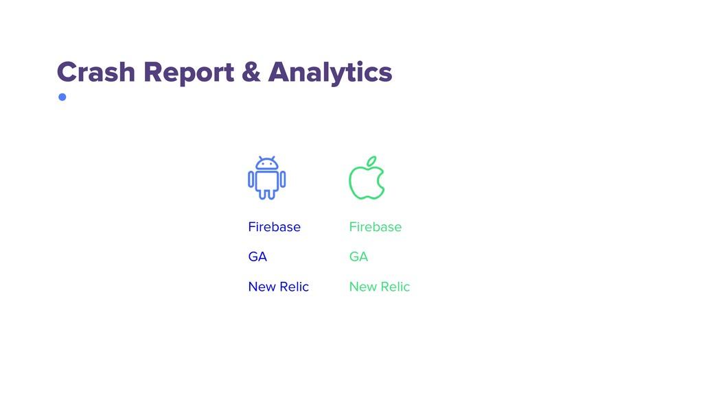 Crash Report & Analytics Firebase GA New Relic ...