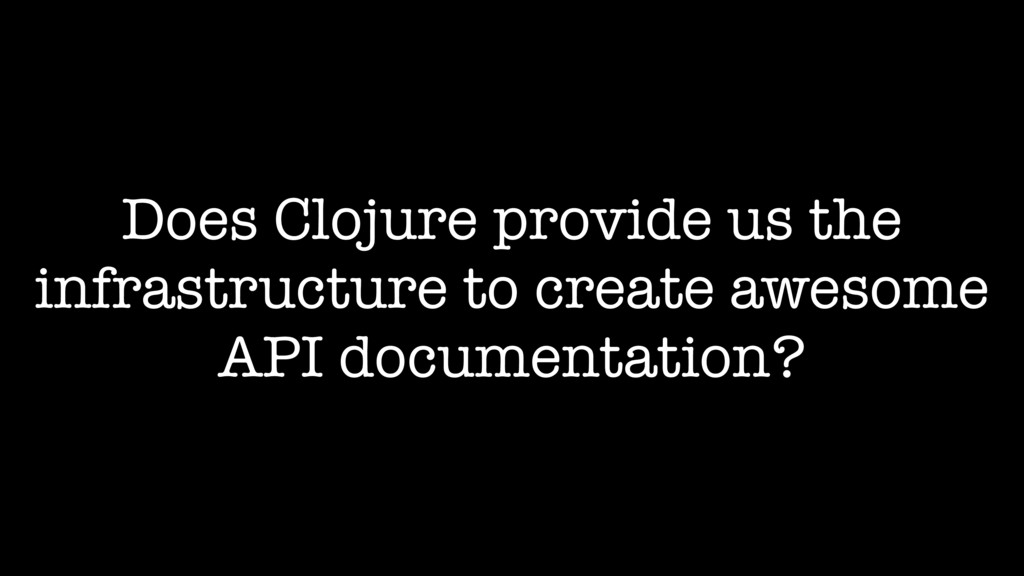 Does Clojure provide us the infrastructure to c...