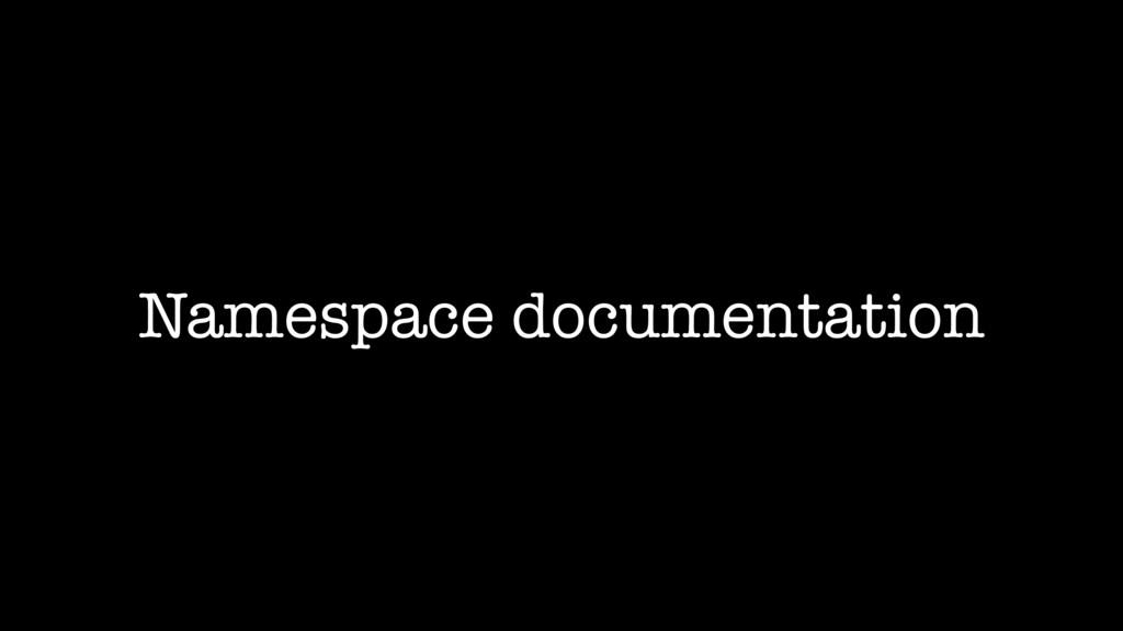 Namespace documentation
