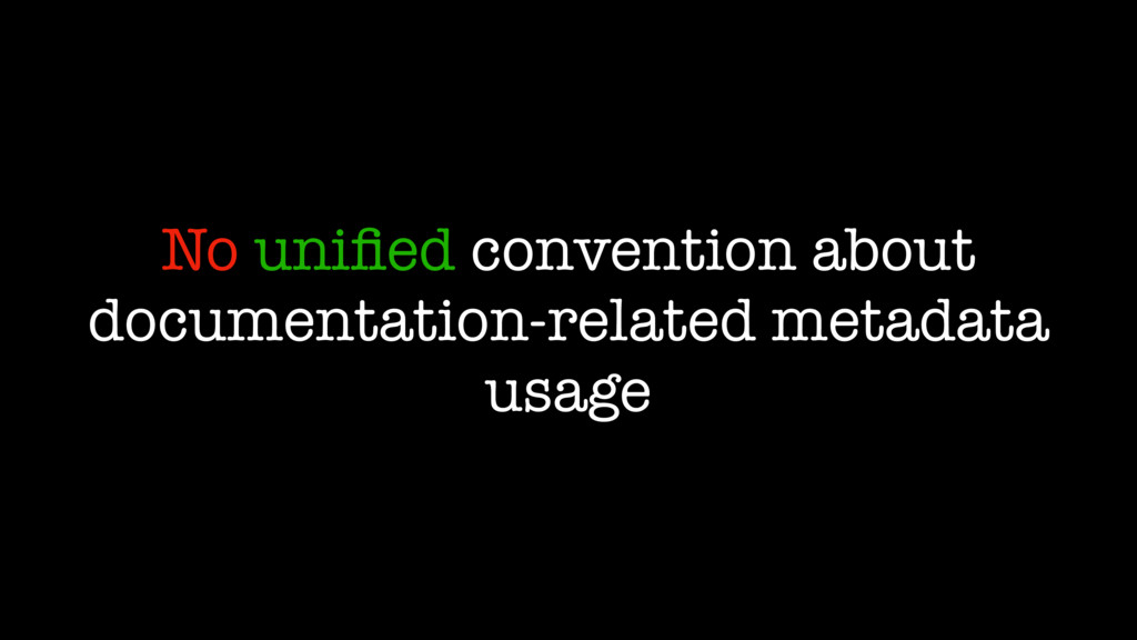 No unified convention about documentation-relate...