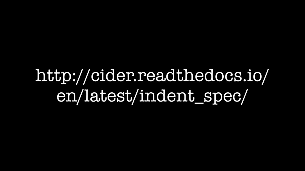 http://cider.readthedocs.io/ en/latest/indent_s...