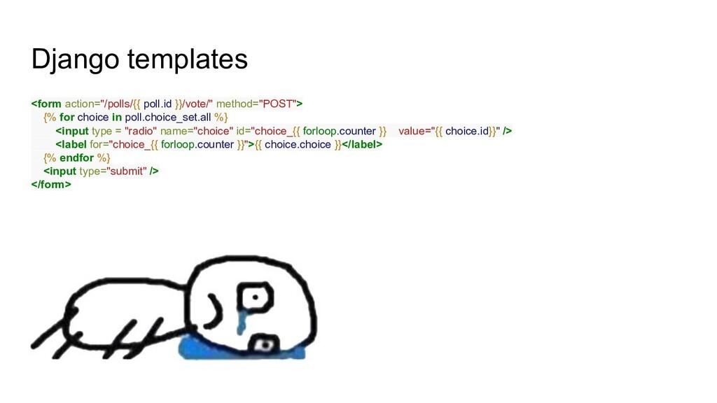 "Django templates <form action=""/polls/{{ poll.i..."