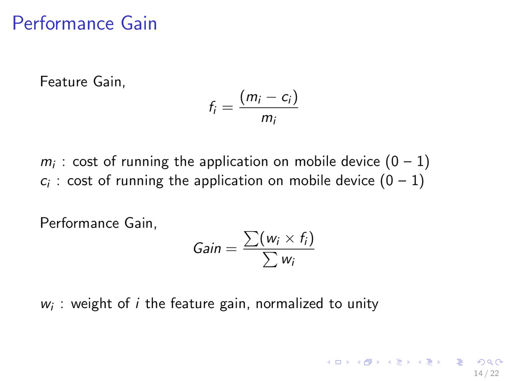 Performance Gain Feature Gain, fi = (mi − ci ) ...