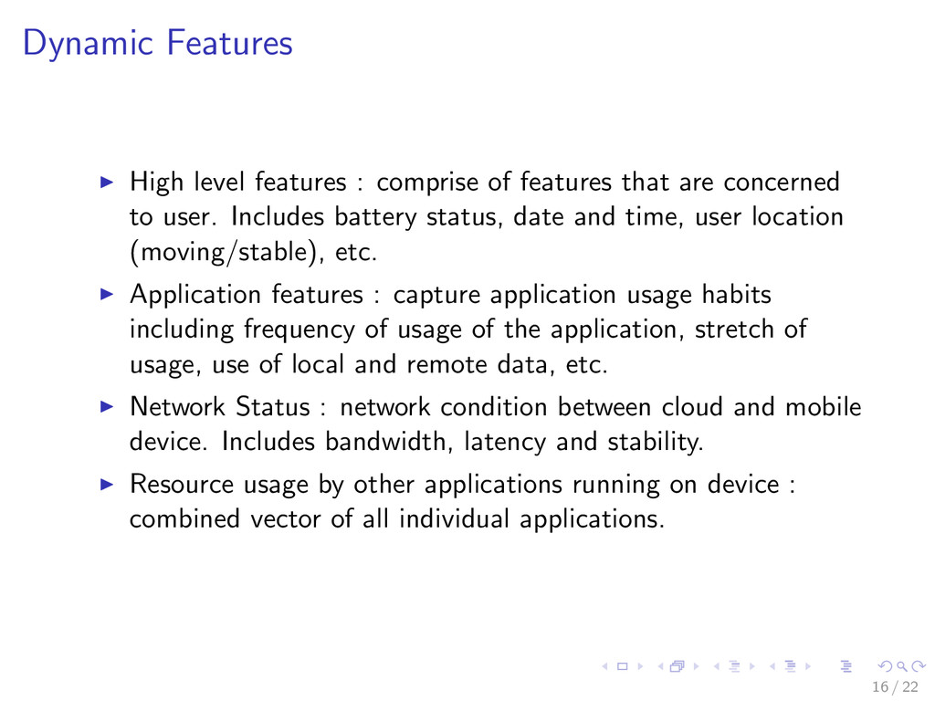 Dynamic Features High level features : comprise...