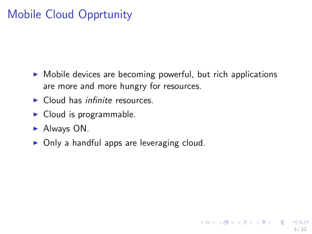 Mobile Cloud Opprtunity Mobile devices are beco...