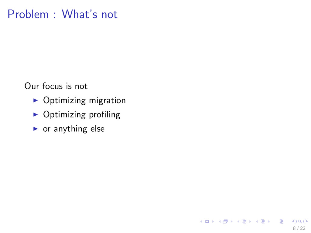 Problem : What's not Our focus is not Optimizin...