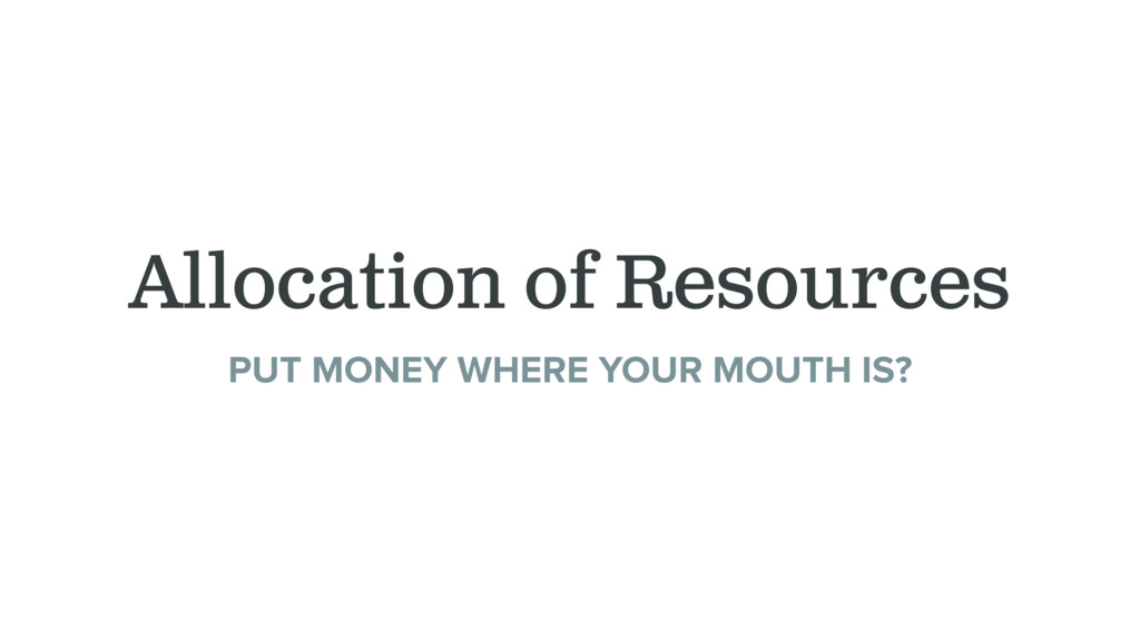 Allocation of Resources PUT MONEY WHERE YOUR MO...