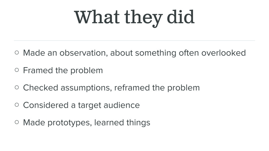 What they did ○ Made an observation, about some...