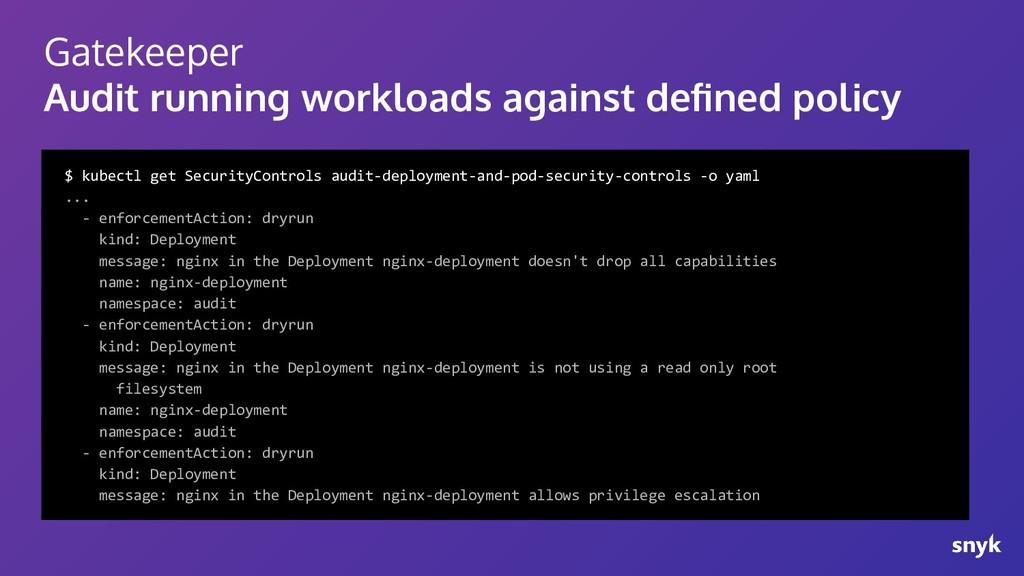 Gatekeeper Audit running workloads against defin...