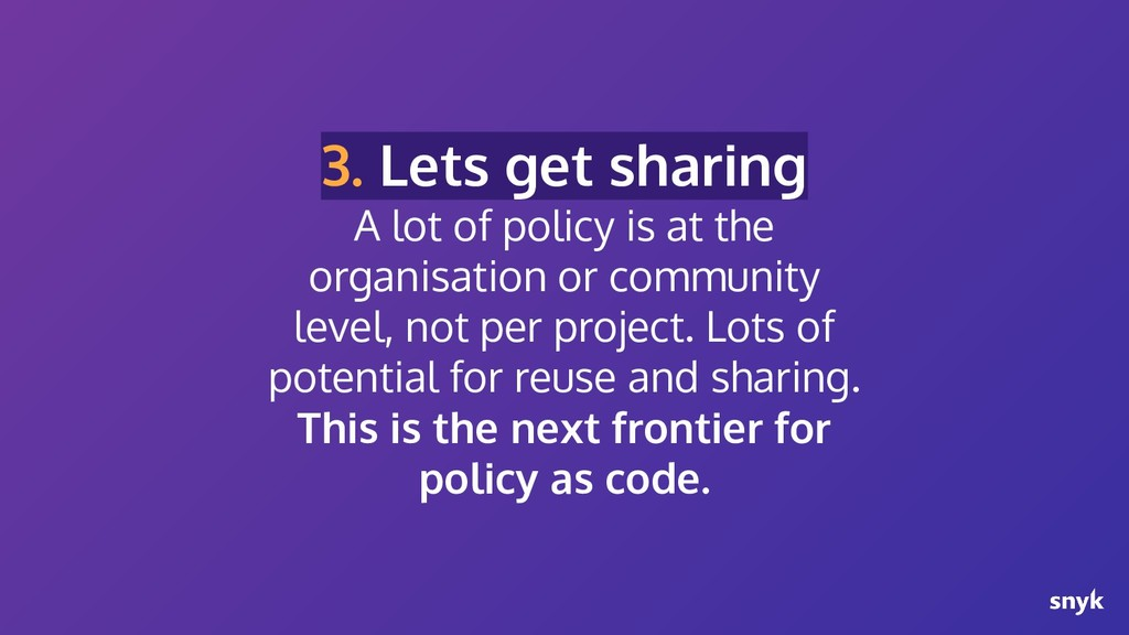 3. Lets get sharing A lot of policy is at the o...