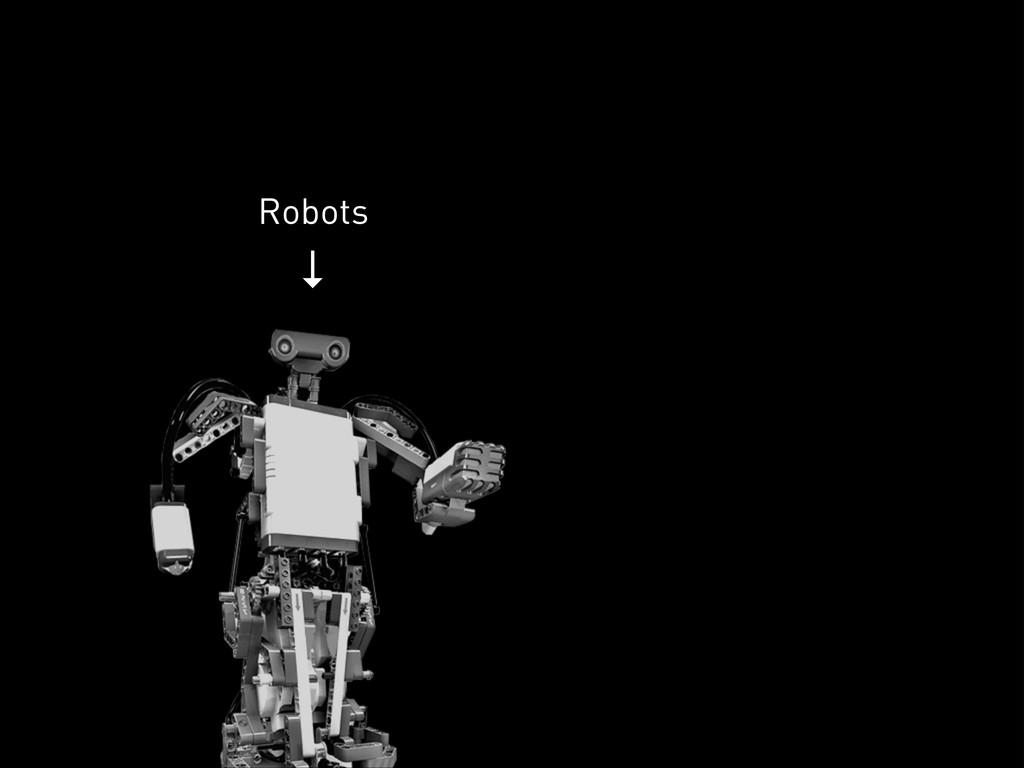 ↓ Robots