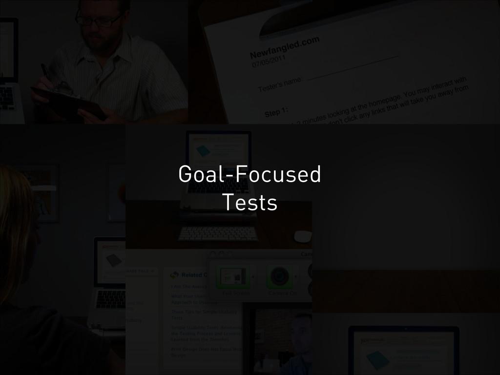 Goal-Focused Tests