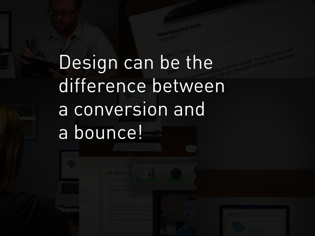 Design can be the difference between a conversi...