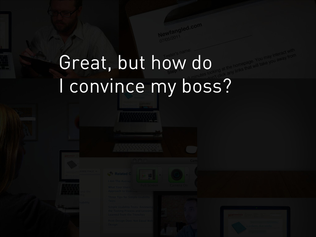 Great, but how do I convince my boss?